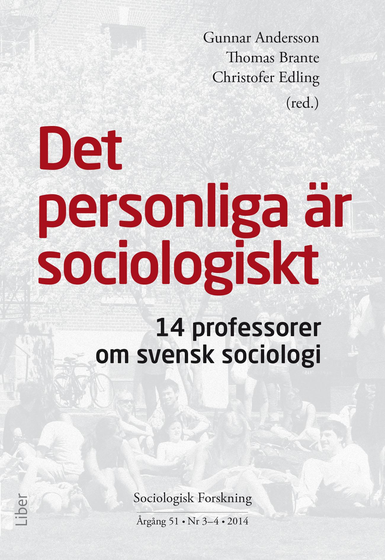 Visa Vol 51 Nr 3–4 (2014): Det personliga är sociologiskt. 14 professorer om svensk sociologi